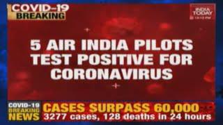 Breaking: 5 Air India Pilots test positive for Coronavirus..