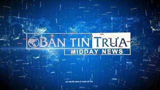 Bản tin trưa ngày 18/03/2018  | VTC1