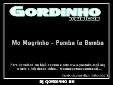 Baixar MC MAGRINHO - PUMBA LA PUMBA [ LANÇAMENTO 2012 ]