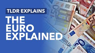 The Euro Explained: The History & How Countries Join - TLDR Explains