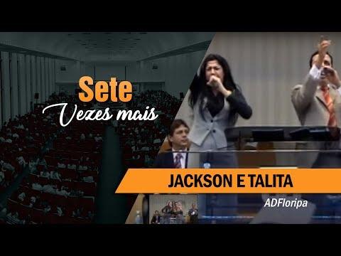 Jackson e Talita SETE VEZES MAIS