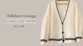 Folklore Vintage Cardigan 1/Tanıtım #knitting #örgü #folklore #hırka #cardigan.