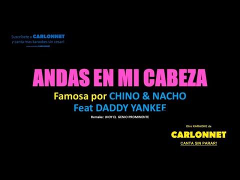 Andas en mi cabeza - Chino & Nacho Feat Daddy Yankee (Karaoke)
