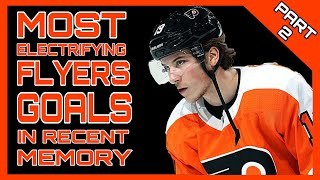 Most Electrifying Philadelphia Flyers Goals in Recent Memory - Part 2 (HD)