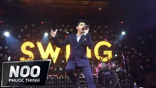 Noo Phước Thịnh | Chợt thấy em khóc | Live In SWING