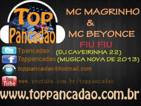 Baixar MC MAGRINHO E MC BEYONCE FIU FIU (Top Pancadão)