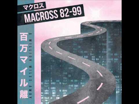 マクロスMACROSS 82-99 - Horsey (Feat. Sarah Bonito)