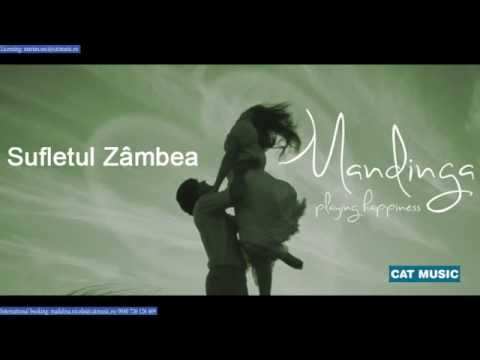 Mandinga - Sufletul zambea (Official Single)