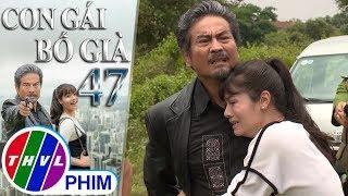 THVL   Con gái bố già - Tập 47[2]: Ông Thiết và bà Hà Băng bị công an bắt giữ