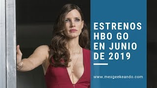 Estrenos en HBO GO Junio de 2019