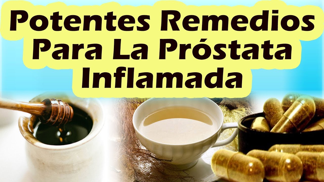 remedio casero para la prostata grande