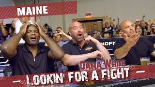 Dana White: Lookin' for a Fight – Maine