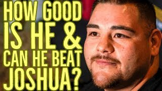 HOW GOOD IS ANDY RUIZ JNR & CAN HE BEAT ANTHONY JOSHUA?