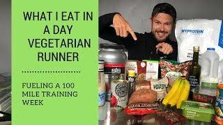 What I Eat in a Day Vegetarian UK Runner - 100 mile week training - Ben Parkes