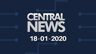 Central News 18/01/2020
