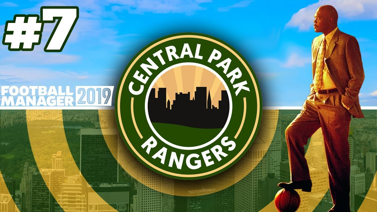 CENTRAL PARK RANGERS   EPISODE 7   RICH WHAT?!  FOOTBALL MANAGER 2019
