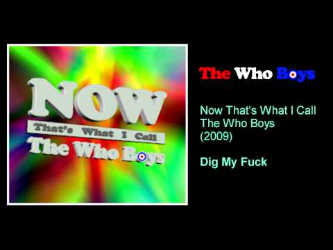 The Who Boys - Dig my F--k
