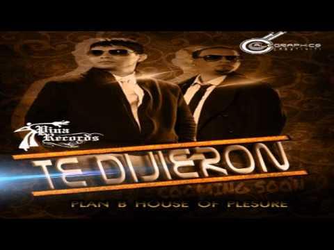 Plan B -Te Dijeron (House Of Pleasure Vip) New Reggaeton 2011 Comming Soon