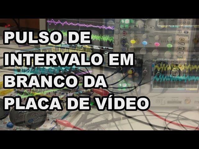 PLACA DE VÍDEO PULSO DE INTERVALO EM BRANCO | Conheça Eletrônica! #204