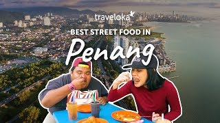 Best Street Food in Penang | Traveloka Travel Guide (2018)