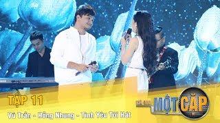 Trời Sinh Một Cặp mùa 2 Tập 11 | Vũ Trần - Hồng Nhung - Tình yêu tôi hát | VTV3