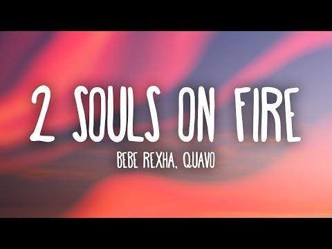 Bebe Rexha - 2 Souls on Fire (Lyrics) Ft. Quavo