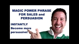 Magic Power Phrase Lead-in Line for Persuasion, Sales and More | Communication Skills Training
