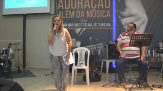 Congresso Adoração Além da Música - Palestra Selma de Oliveira