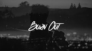 Imagine Dragons - Burn Out (Lyrics)