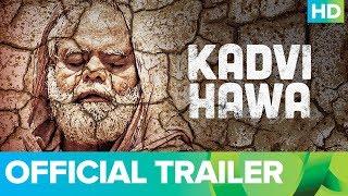 Kadvi Hawa 2017 Movie Trailer