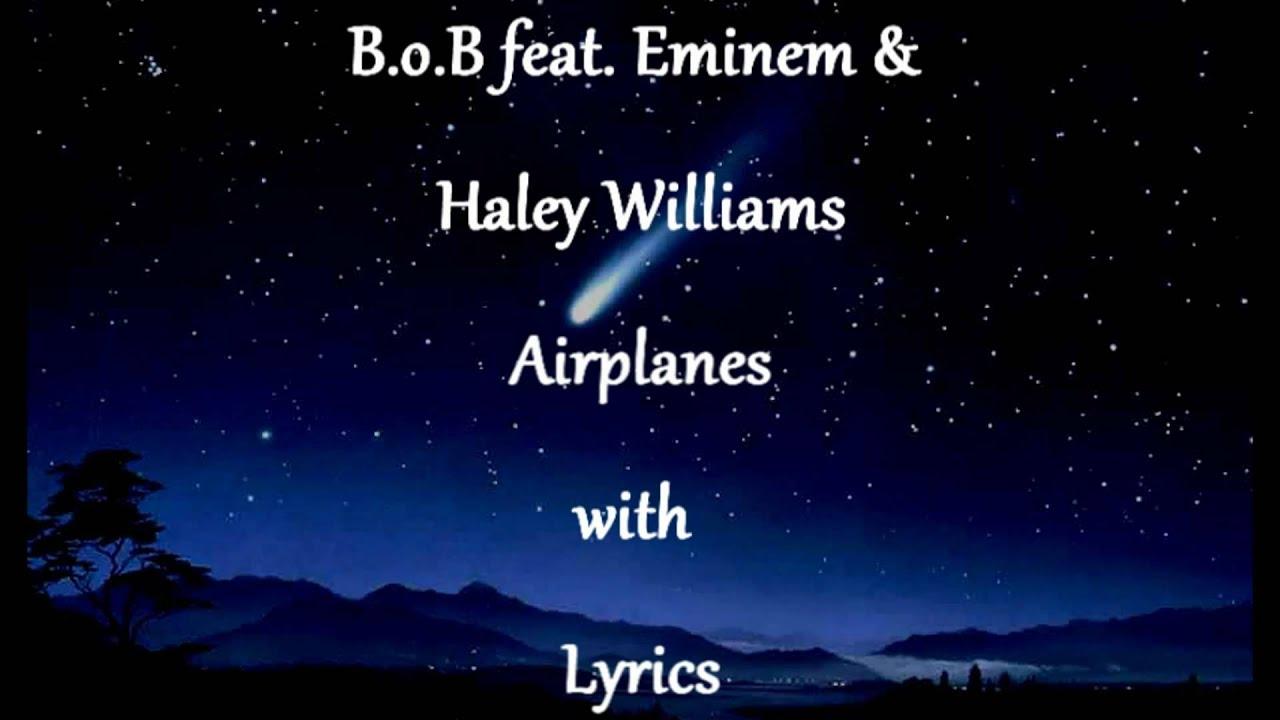 Airplanes Lyrics -- B.o.B feat. Eminem & Haley Williams ...  Airplanes Lyric...