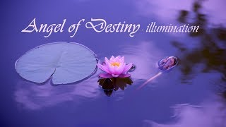 Tranquil Calm Meditation - Angel of Destiny - Illumination - 432Hz Audio
