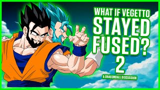 WHAT IF VEGITO STAYED FUSED? PART 2 | Dragonball Discussion