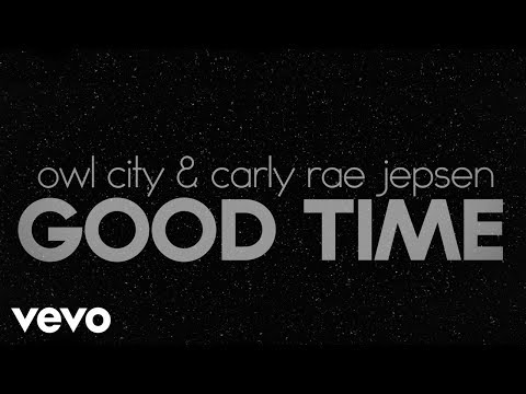 Baixar Owl City, Carly Rae Jepsen - Good Time (Lyric Video)