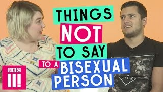 Things Not To Say To A Bisexual Person