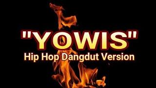 """YOWIS"" HIP HOP DANGDUT VERSION   HENDRA KUMBARA"