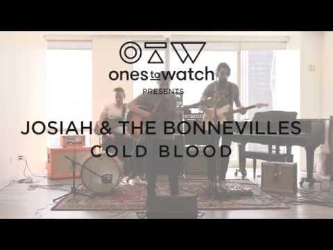 Josiah & The Bonnevilles – Cold Blood | Ones To Watch Presents