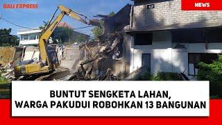 Buntut Sengketa Lahan, Warga Pakudui Robohkan 13 Bangunan