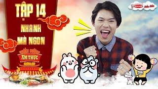 """Thiên đường ẩm thực 4   Tập 14 nhanh mà ngon: Quang Trung phấn khích khi được """"ăn mì gói suốt 1 năm"""""""