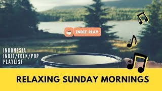INDIE PLAY ID PLAYLIST #01 | Relaxing Sunday Morning ☕