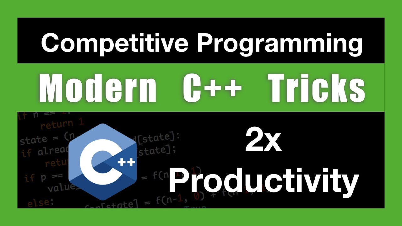 Modern C++17 Tricks for Competitive Programming