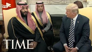 President Donald Trump Welcomes Saudi Crown Prince Mohammed Bin Salman At The White House | TIME