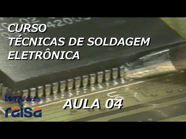 MÉTODOS DE SOLDAGEM INDUSTRIAL | Curso Soldagem Eletrônica #04