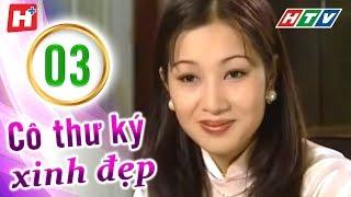 Cô Thư Ký Xinh Đẹp - Tập 03 | HTV Phim Hay Việt Nam
