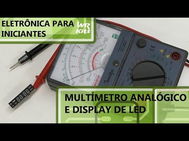 MAPEANDO DISPLAY COM MULTÍMETRO ANALÓGICO | Eletrônica para Iniciantes #107