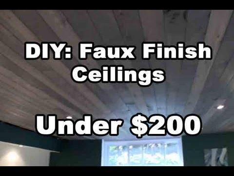 Diy Amazing Faux Finish Wood Ceilings Under 200 Bucks