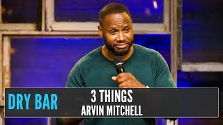 The Three Things You'll Never See Together, Arvin Mitchell