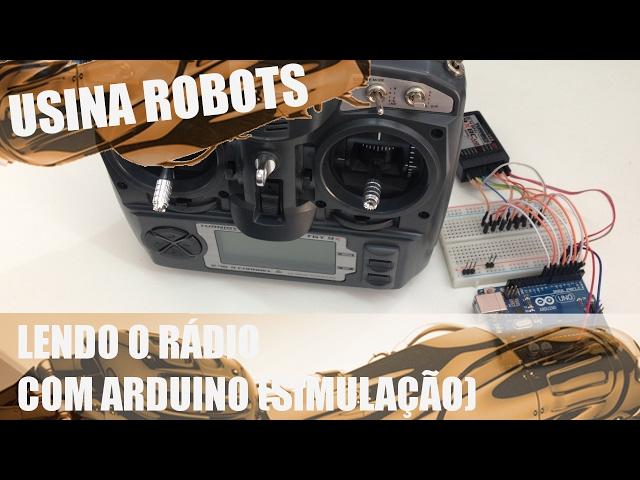 LENDO O RÁDIO CONTROLE COM ARDUINO (SIMULAÇÃO) | Usina Robots US-2 #011