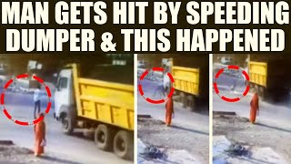 CCTV : Man hit by dumper, bumps up back !..