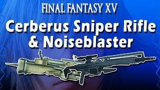 Final Fantasy XV: Cerberus Sniper Rifle & Noiseblaster (Hidden Weapons)